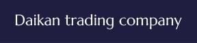 Daikan trading company